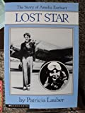 Lost Star: The Story of Amelia Earhart (0590416154) by Lauber, Patricia