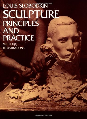 Sculpture: Principles and Practice (Dover Art Instruction)