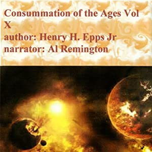 Revelations: The Final Chapter: The Consummation of the Ages, Volume X | [Henry Harrison Epps Jr.]