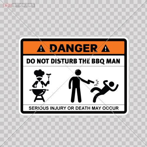 Humor Sticker Danger Do Not Disturb The BBQ Man Size: 4 X 3.1 Inches Vinyl Color Print