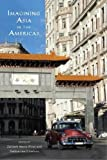 img - for Imagining Asia in the Americas (Asian American Studies Today) book / textbook / text book