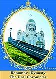 Romanovs Dynasty. The Ural Chronicles.