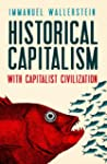 Historical Capitalism With Capitalist...