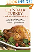 Let's Talk Turkey . . . And All the Trimmings: 100 Delicious Holiday Recipes, Tips, and Ideas from America's Top Magazines