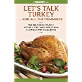 Let's Talk Turkey . . . And All the Trimmings: 100 Delicious Holiday Recipes, Tips, and Ideas from America's Top Magazines ~ Hearst