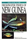 Field Guide to the Freshwater Fishes of New Guinea (9980853042) by Allen, Gerald, R.