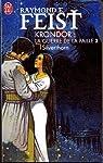 Les Chroniques de Krondor (La Guerre de la Faille), Tome 2 : Silverthorn par Feist