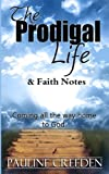 img - for The Prodigal Life & Faith Notes book / textbook / text book