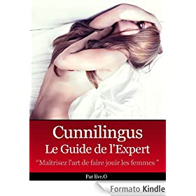 Cunnilingus, Le Guide de l'Expert (French Edition)