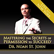 Mastering the Secrets of Permission to Succeed | [Dr. Noah St. John]