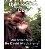 [ { THE HOODOO DOG AND OTHER STORIES } ] by Madgalene, David (AUTHOR) Feb-07-2013 [ Paperback ]