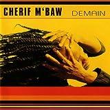 echange, troc Cherif M'Baw, Chérif Mbaw - Demain