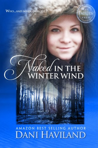 Free Kindle Book : Naked in the Winter Wind (The Fairies Saga Book 1)
