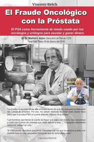El Fraude Oncologico Con La Prostata: El Psa Como Herramienta De Miedo Usado Por Los Oncologos Y Urologos Para Asustar Y Ganar Dinero (Spanish Edition)