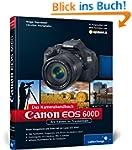 Canon EOS 600D. Das Kamerahandbuch: I...