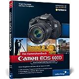 """Canon EOS 600D. Das Kamerahandbuch: Ihre Kamera im Praxiseinsatz (Galileo Design)von """"Holger Haarmeyer"""""""