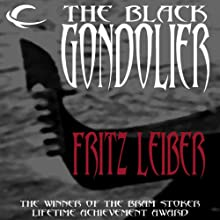 The Black Gondolier (       UNABRIDGED) by Fritz Leiber Narrated by Marc Vietor, David Marantz, L. J. Ganser, Jefferson Slinkard