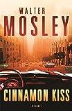 Cinnamon Kiss (0297851012) by Mosley, Walter