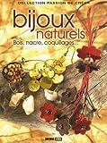 echange, troc Carine Leconte, Céline Deparis, Inna Millet, Cindy Tasiaux, Collectif - Bijoux naturels : Bois, nacre, coquillages...