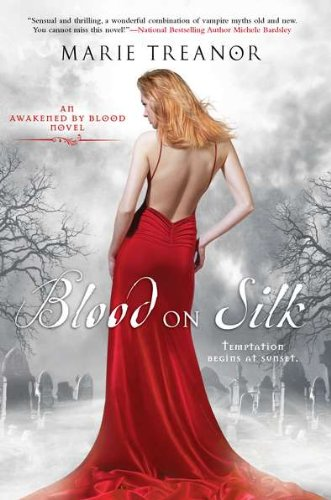 Blood on Silk: An Awakened By Blood Novel: Marie Treanor: Amazon.com: Books