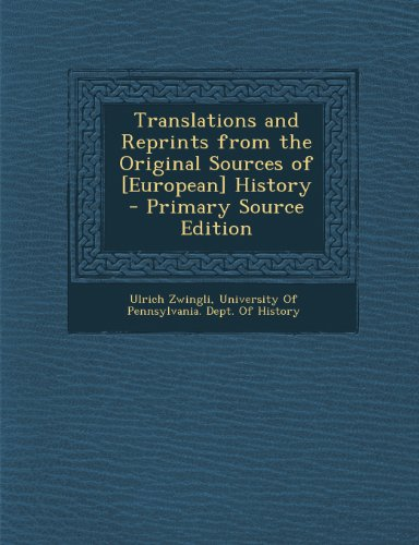 Translations and Reprints from the Original Sources of [European] History