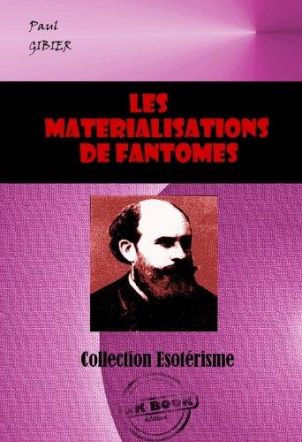 Couverture du livre Les matérialisations de Fantômes: La pénétration de la matière et autres phénomènes psychiques