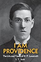 I Am Providence: The Life and Times of H. P. Lovecraft (English Edition)