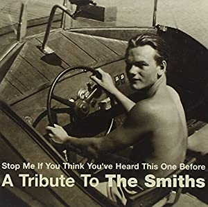 Tribute to Smiths: Stop Me If You Think