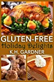Gluten-Free Holiday Delights