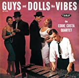 Guys And Dolls Like Vibes / Eddie Costa