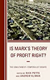img - for Is Marx's Theory of Profit Right?: The Simultaneist-Temporalist Debate (Heterodox Studies in the Critique of Political Economy) book / textbook / text book