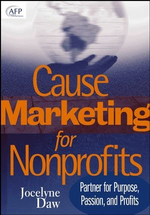 Cause Marketing for Nonprofits: Partner for Purpose,...