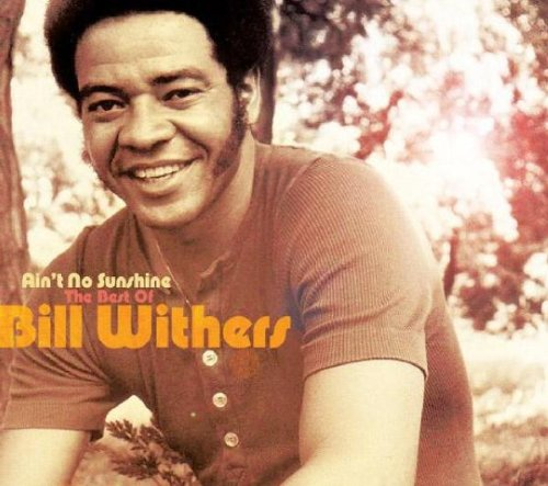 Bill Withers - Aint No Sunshine: Best of Bill Withers - Zortam Music