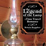 The Legend of the Lamp: A Time Travel Western | Kristin Ruggaber