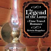 The Legend of the Lamp: A Time Travel Western   Kristin Ruggaber
