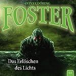 Das Erlöschen des Lichts (Foster 2)   Oliver Döring