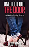 One Foot Out the Door: Contemporary Christian Romance Novel: Belles in the City Book 2