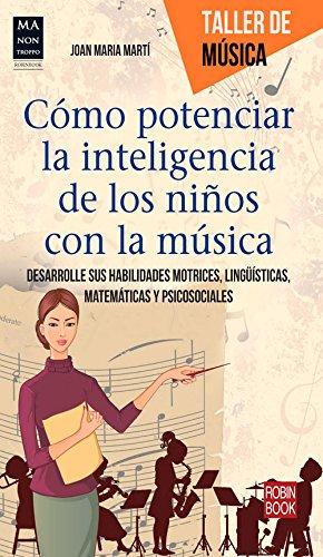 Como potenciar la inteligencia de los niños con la música (J. Marti) 51uY0PNEJoL