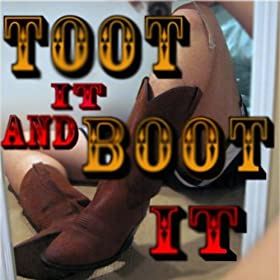toot it and boot it toot it and boot it