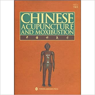 Chinese Acupuncture and Moxibustion (Third Edition 2009, Sixteenth Printing 2015)