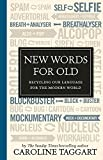 img - for New Words for Old: Recycling Our Language for the Modern World book / textbook / text book