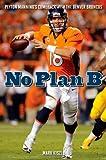 No Plan B: Peyton Manning