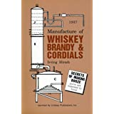 Manufacture of Whiskey Brandy and Cordialsby Irving Hirsch