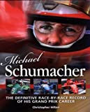 Michael Schumacher: The Definitive Race-by-race Record of His Grand Prix Career