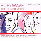 Nonplusultra - Pop + Wave - The 12 Inch Mixes