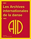Les Archives internationales de la danse 1931-1952 (French Edition) (2914124309) by Patrizia Veroli