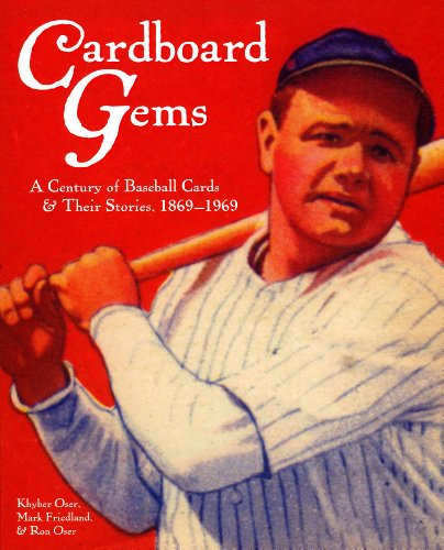 Cardboard Gems: A Century of Baseball Cards: A Century of Baseball Cards & Their Stories, 1869-1969 (Baseball Gems compare prices)
