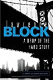 img - for A Drop of the Hard Stuff by Block, Lawrence (2012) book / textbook / text book