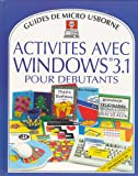 img - for Activit s avec Windows 3.1 pour d butants book / textbook / text book