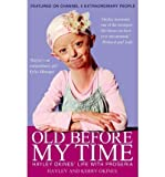 Alison Stokes Old Before My Time Hayley Okines' Life with Progeria by Stokes, Alison ( Author ) ON Nov-24-2011, Paperback